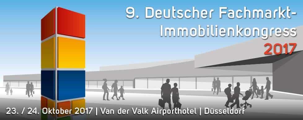 9. Deutschen Fachmarkt-Immobilienkongress 2017